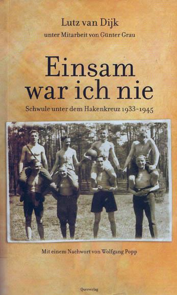 Einsam war ich nie – Schwule unter dem Hakenkreuz 1933-1945